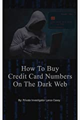HOW TO BUY CREDIT CARD NUMBERS ON THE DARK WEB?: 1000 WEBSITES TO BUY CREDIT CARD NUMBERS ONLINE Kindle Edition