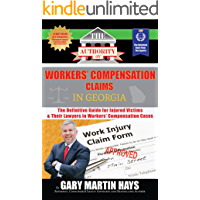The Authority on Workers' Compensation Claims: The Definitive Guide for Injured Victims  & Their Lawyers in Workers' Compensation Cases