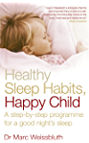 Healthy Sleep Habits, Happy Child: A step-by-step programme for a good night's sleep