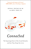 Connected: The Surprising Power of Our Social Networks and How They Shape Our Lives (English Edition)