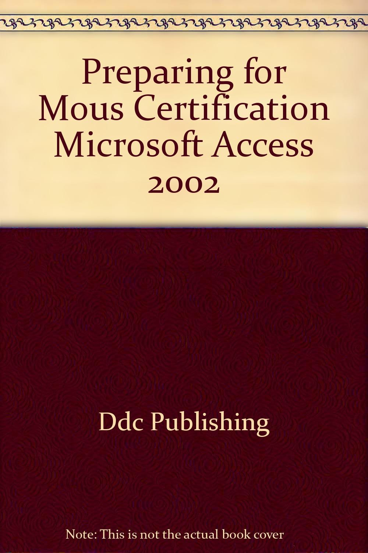 Preparing For Mous Certification Microsoft Access 2002 Amazon