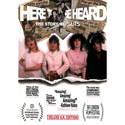 Here To Be Heard: The Story Of The Slits (Deluxe U.K. Edition) [2018]