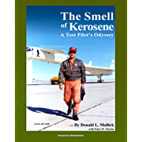 The Smell of Kerosene: A Test Pilot's Odyssey - NASA Research Pilot Stories, XB-70 Tragic Collision, M2-F1 Lifting Body, YF-12 Blackbird, Apollo LLRV Lunar ... Vehicle (NASA SP-4108) (English Edition)