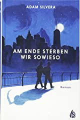 Am Ende sterben wir sowieso Hardcover