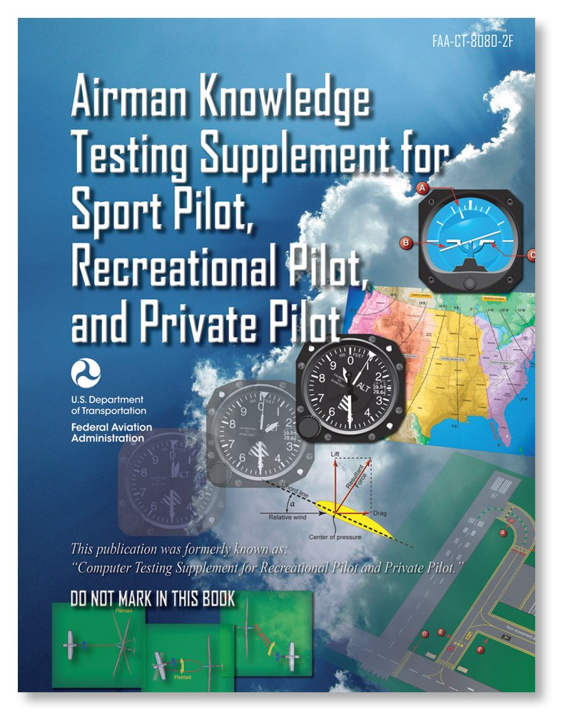 FAA Computer Testing Supplement for Sport Pilot, Recreational Pilot and Private Pilot - FAA-CT-8080-2F