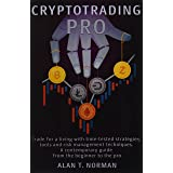 CRYPTOTRADING PRO: Trade for a Living with Time-tested Strategies, Tools and Risk Management Techniques, Contemporary Guide f