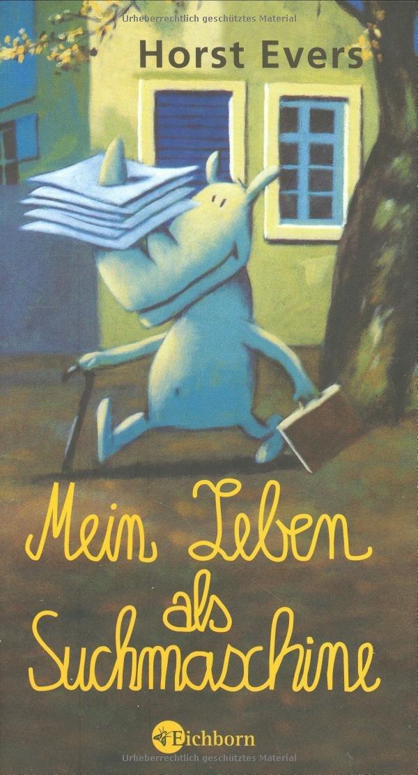 Mein Leben als Suchmaschine Gebundenes Buch – 21. April 2010 Horst Evers Eichborn Verlag 3821860375 Deutsche Belletristik