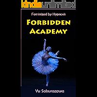 Forbidden Academy: Feminized by Hypnosis