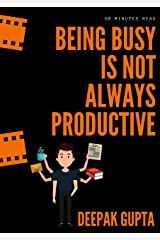 Being Busy Is Not Always Productive Kindle Edition