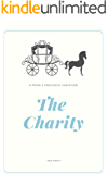 The Charity: A Pride and Prejudice Variation