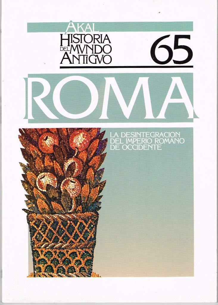 La desintegración del Imperio romano.: 65 Historia del mundo antiguo: Amazon.es: Jiménez de Garnica, Ana: Libros