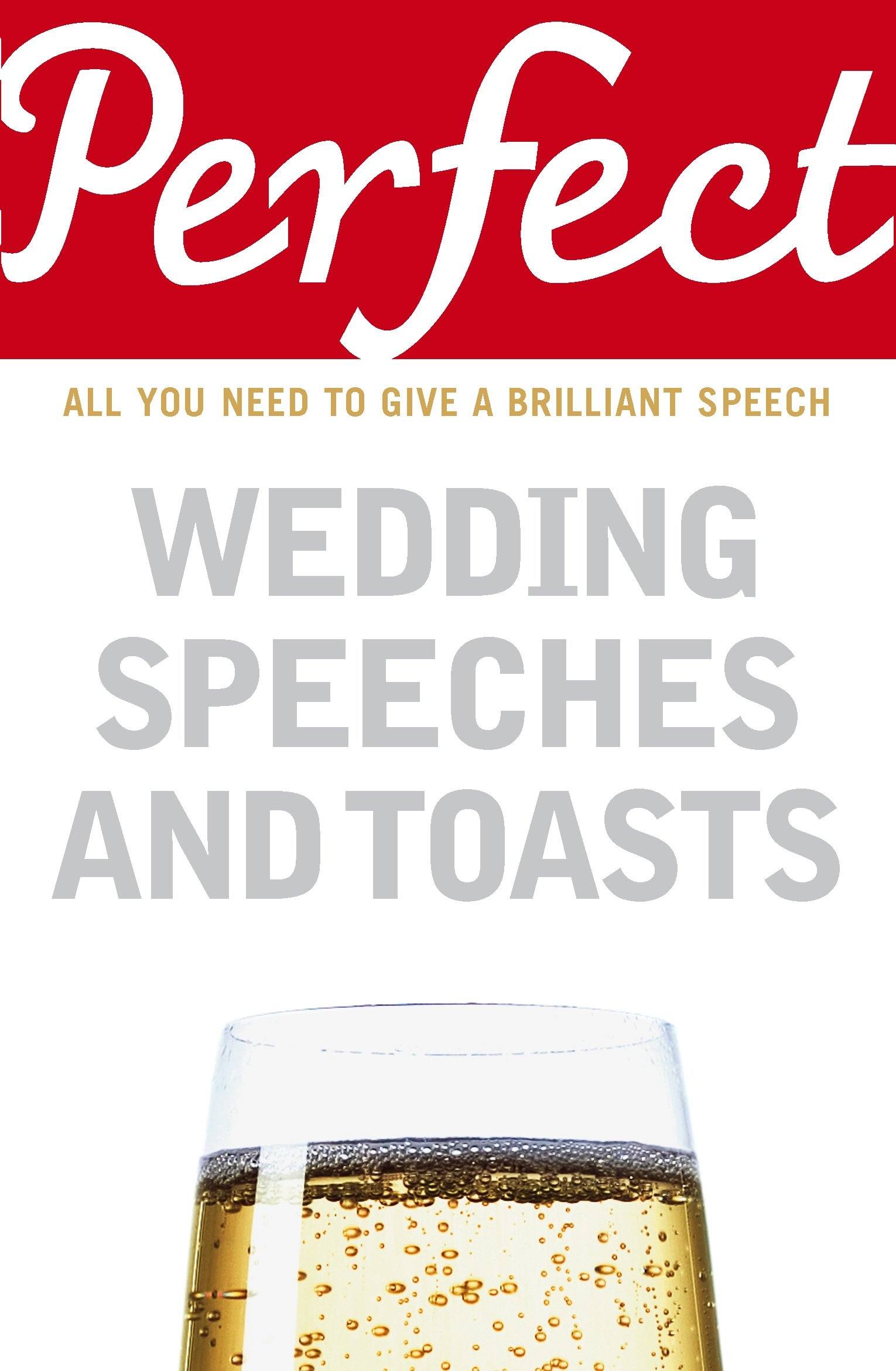 Perfect Wedding Speeches and Toasts: All You Need to Give a Brilliant Speech (Perfect series) by imusti