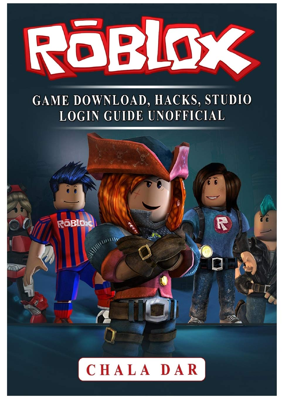Hacking Apps For Roblox Games Roblox Game Download Hacks Studio Login Guide Unofficial Dar Chala 9781979532655 Amazon Com Books