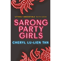 Sarong Party Girls: For fans of Crazy Rich Asians (English Edition)