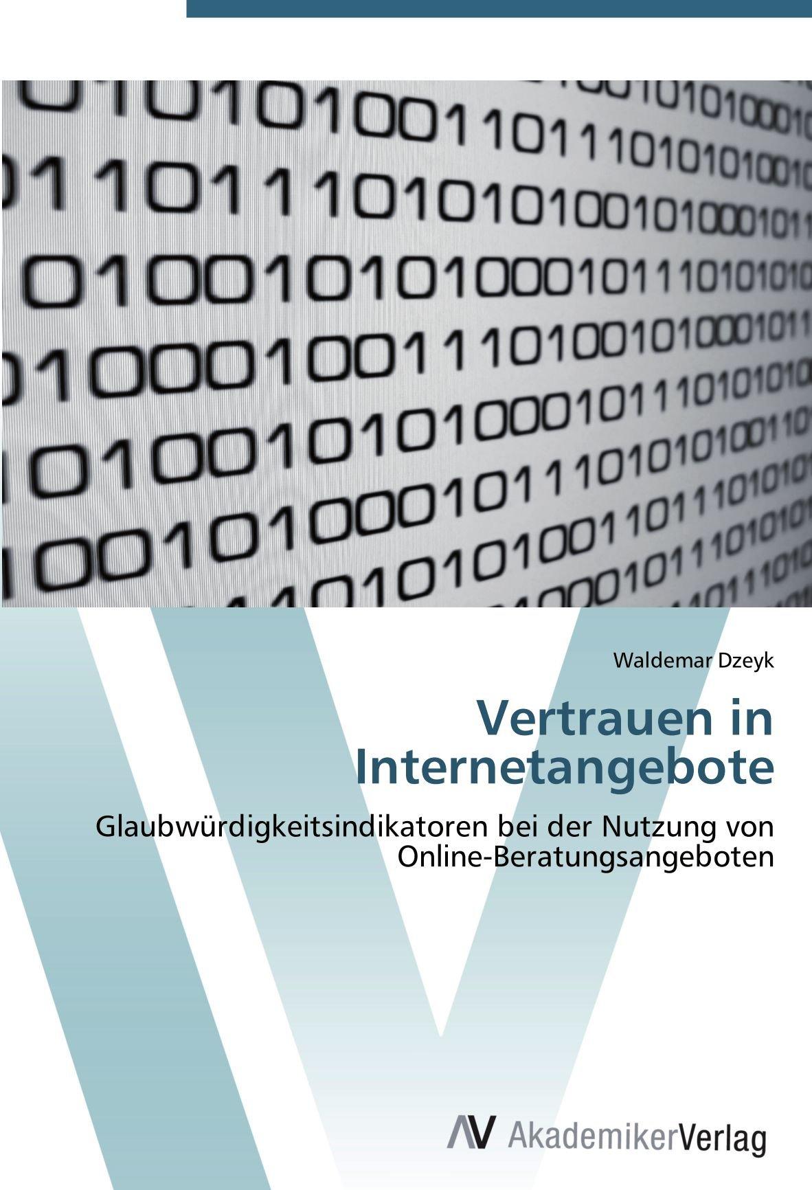 Download Vertrauen in Internetangebote: Glaubwürdigkeitsindikatoren bei der Nutzung von Online-Beratungsangeboten (German Edition) pdf