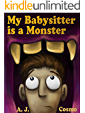 My Babysitter is a Monster: For anyone who ever had a bad babysitter