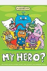 Uglydoll: My Hero? Paperback