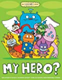 Uglydoll: My Hero?