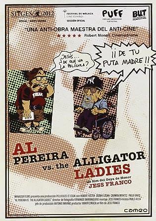 Al Pereira Vs. The Alligator Ladies [DVD]