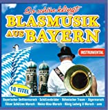 So schön klingt Blasmusik aus Bayern; Instrumental; Bayerischer Defiliermarsch; Böhmischer Traum; Die Sonne geht auf; Weiß Blau Marsch; Tölzer Schützenmarsch; Bavaria; Oktoberfest; Zeltfest