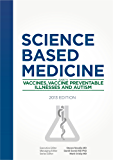 Science-Based Medicine: Guide to Vaccines, Vaccine Preventable Illnesses and Autism