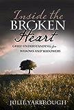 Inside the Broken Heart: Grief Understanding for Widows and Widowers