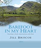 Barefoot in My Heart: Starting a Fresh Conversation with God
