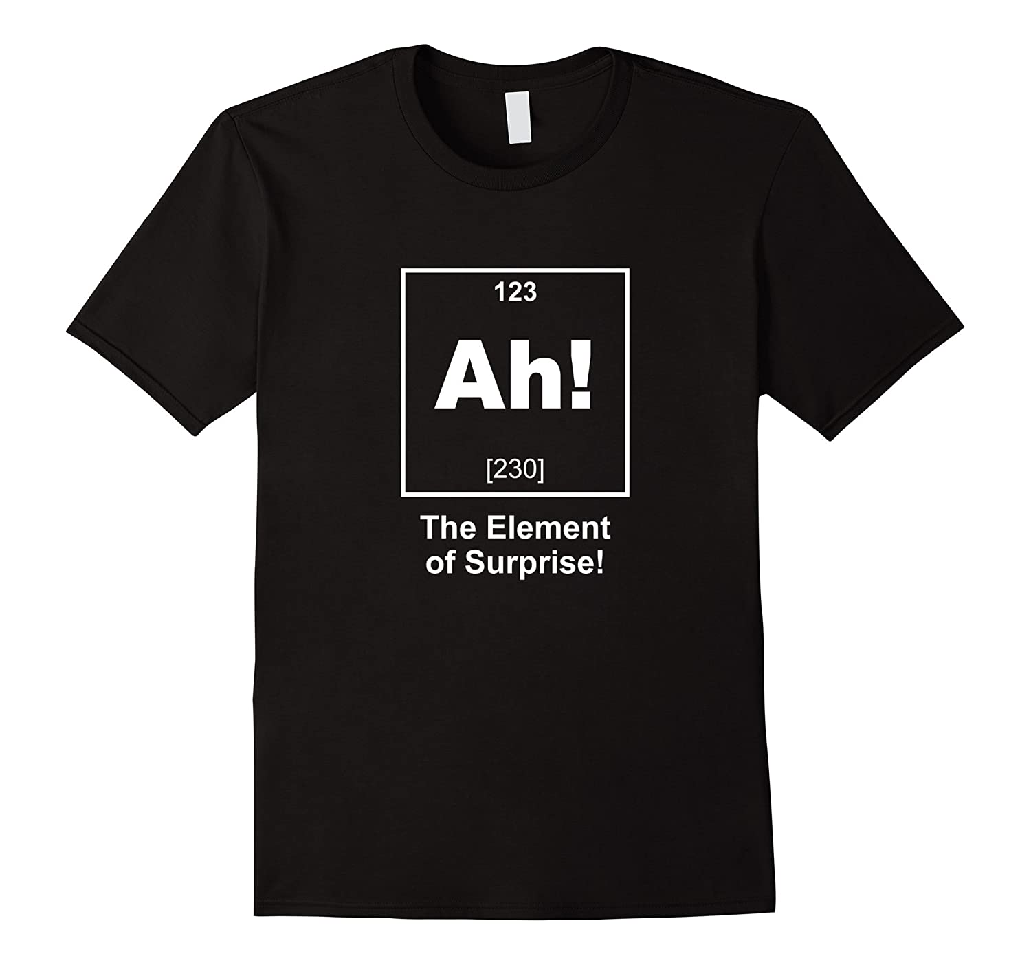 Ah! The Element of Surprise Funny Science Humor Tee T-Shirt-FL
