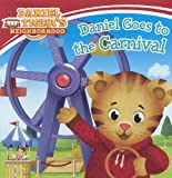 Daniel Goes To The Carnival (Turtleback School & Library Binding Edition) (Daniel Tiger's Neighborhod)