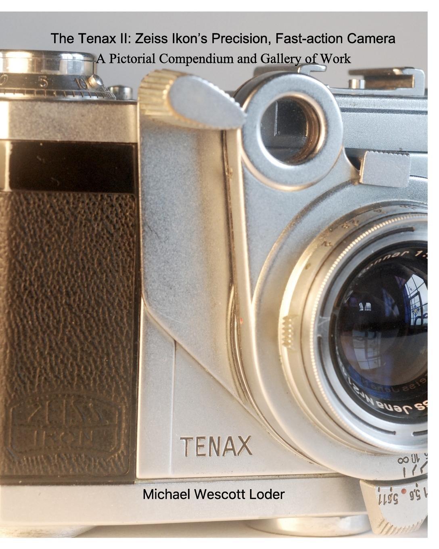 The Tenax II: Zeiss Ikon's Precision, Fast-action Camera pdf epub