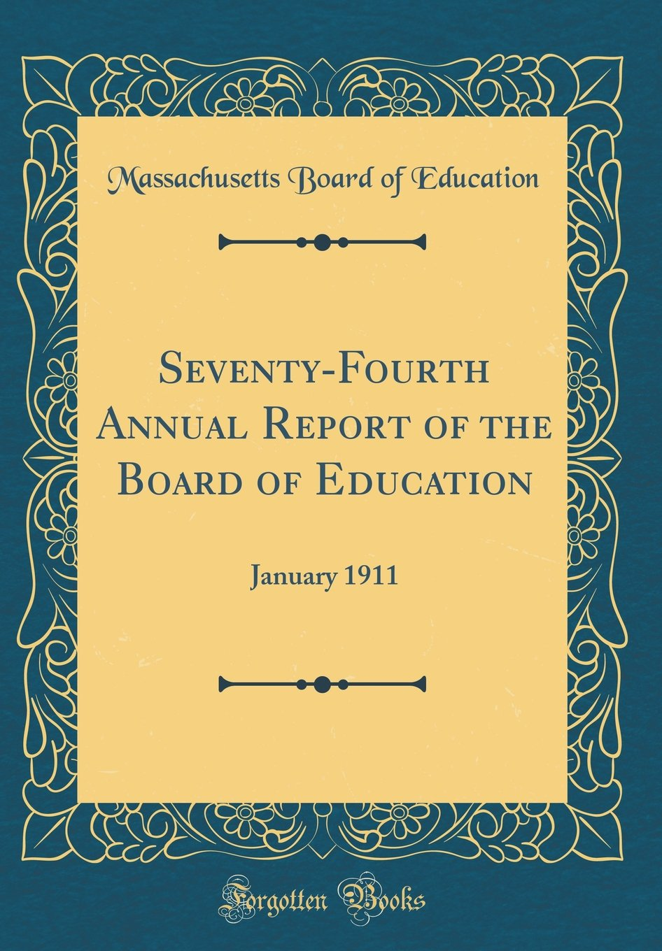 Read Online Seventy-Fourth Annual Report of the Board of Education: January 1911 (Classic Reprint) pdf