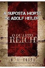 A Suposta Morte de Adolf Hitler: conheça o mistério por trás da morte de Hitler (Portuguese Edition) Kindle Edition