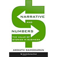 Narrative and Numbers: The Value of Stories in Business (Columbia Business School Publishing) (English Edition)