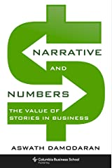 Narrative and Numbers: The Value of Stories in Business (Columbia Business School Publishing) Kindle Edition