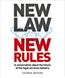 NewLaw New Rules - A conversation about the future of the legal services industry