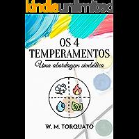 Os 4 Temperamentos: Uma abordagem simbólica (Edição Revista e Ampliada)