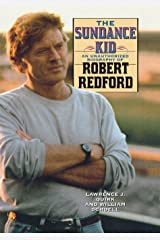 The Sundance Kid: A Biography of Robert Redford Kindle Edition
