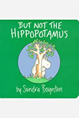 But Not the Hippopotamus (Boynton on Board) Board book