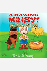 Amazing Maisy! Hatches an Egg Kindle Edition