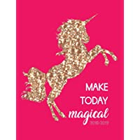Make Today Magical 2018-2019: Unicorn Weekly Planner 18-Month | July 2018 - Dec 2019 Weekly View | To-Do Lists, Inspirational Quotes + Much More: Volume 1 (Positive Quotes)