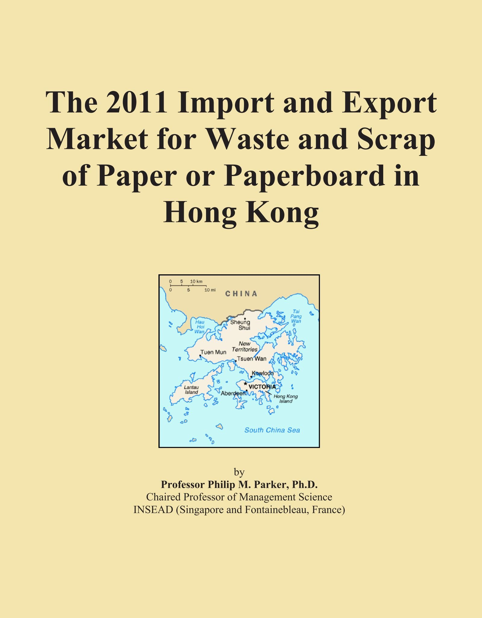 The 2011 Import and Export Market for Waste and Scrap of Paper or Paperboard in Hong Kong pdf epub