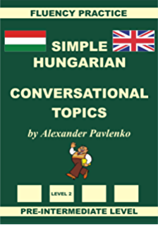Pre-Intermediate Level Simple Hungarian Dialogues and Summaries