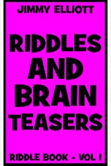 Riddles and Brain Teasers - Vol. 4: Tricky Questions and Brain Teasers, Funny Challenges that Kids and Families Will Love, Most Mysterious and Mind-Stimulating Riddles, Brain Teasers Kindle Edition