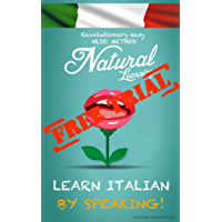 LEARN ITALIAN BY SPEAKING!  + AUDIOBOOK - TRIAL VERSION: Italian course for beginners - intermediate | Speak Italian fluently - practice fast and easy - with the NLS Method.