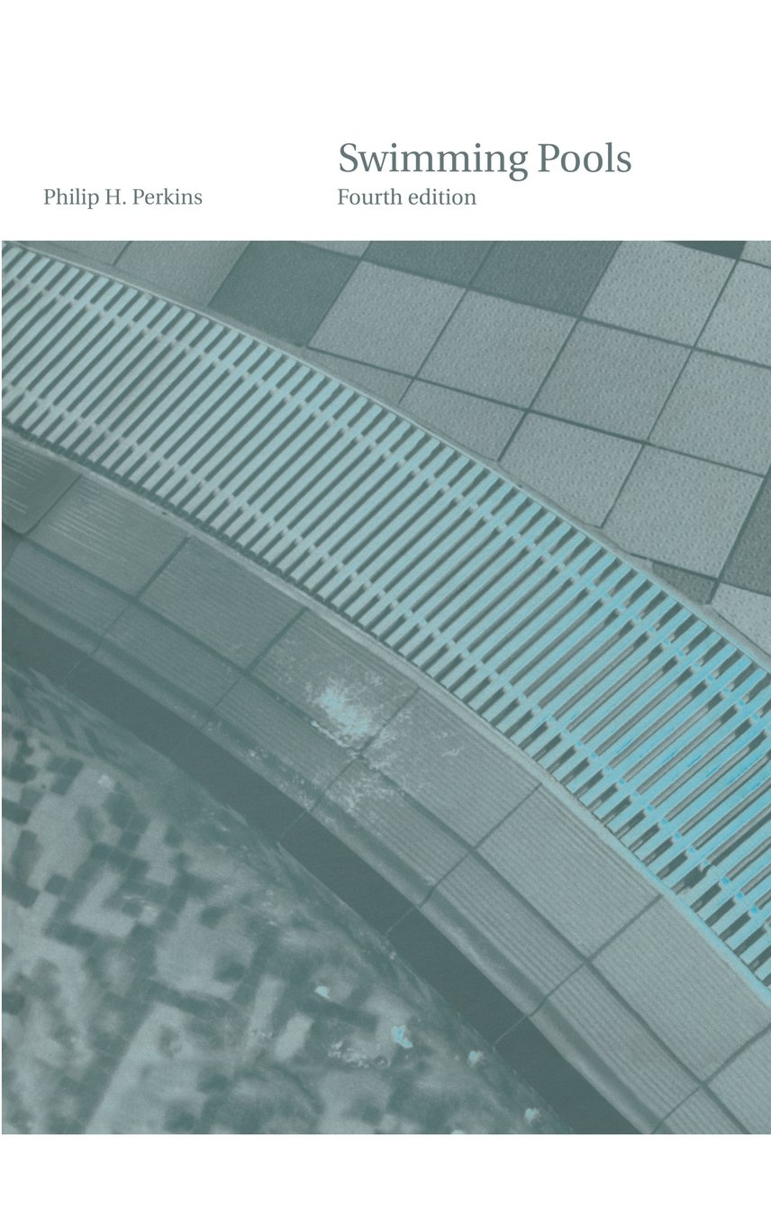 Swimming Pools: Design and Construction, Fourth Edition