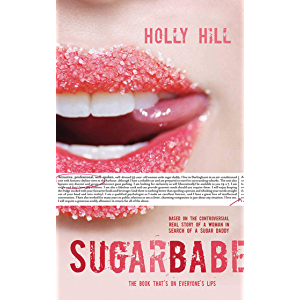 Sugarbabe: The Controversial Real Story of a Woman in Search of a Sugar Daddy