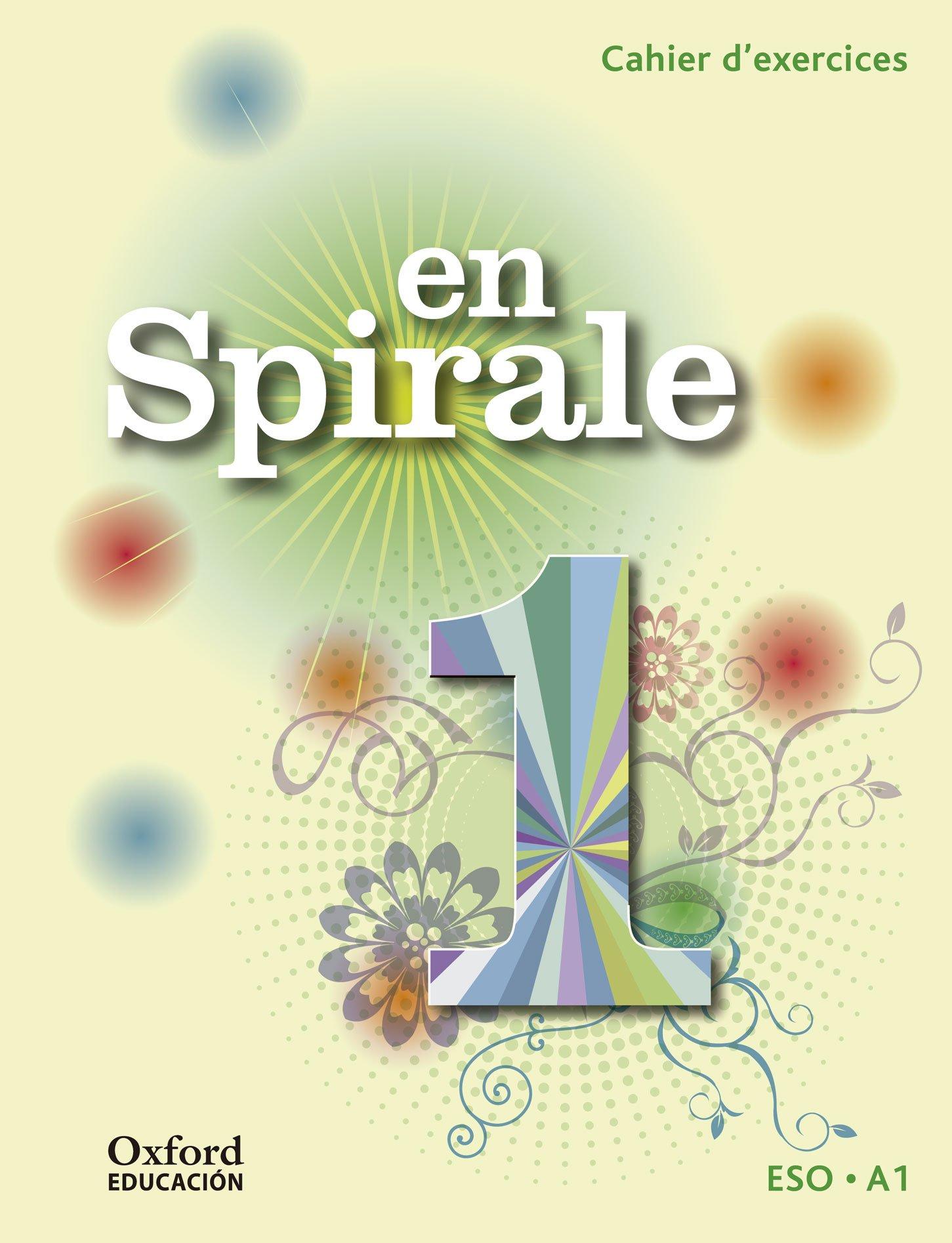 En Spirale 1. Cahier D'exercices (+ Grammaire) - 9788467397604 Artículos de papelería – 29 may 2015 Marie Palomino S.A. 8467397608 YQ