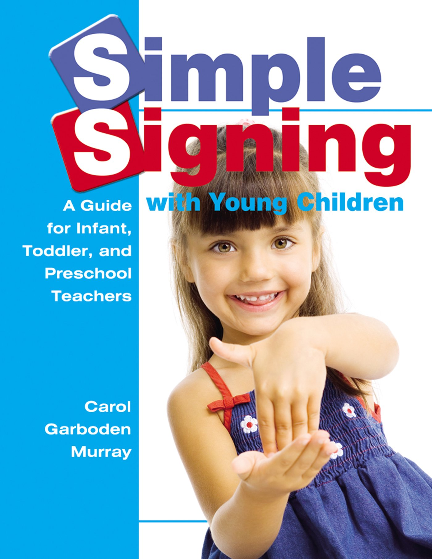 Simple Signing with Young Children: A Guide for Infant, Toddler, and Preschool Teachers (Early Childhood Education) by GRYPHON HOUSE