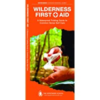 Wilderness First Aid: A Waterproof Folding Guide to Common Sense Self Care