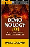 Demonology 101: Demons, Spiritual Warfare, and Self Deliverance Prayers (Angels and Demons Book 1)